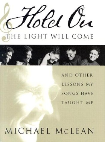 Image for Hold On, the Light Will Come: And Other Lessons My Songs Have Taught Me
