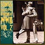Songs That Got Us Through WWII, Vol. 2