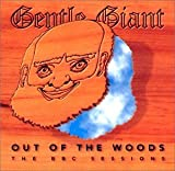 OUT OF THE WOODS-THE BBC SESSIONS by GENTLE GIANT (2002-11-20)