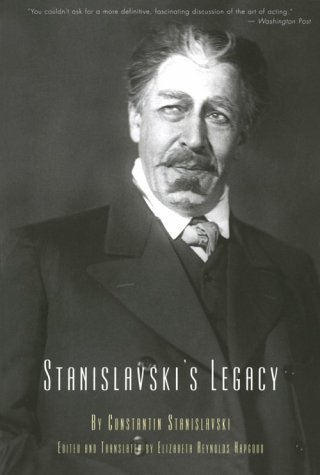 Stanislavski's Legacy: A Collection of Comments on a Variety of Aspects of an Actor's Art and Life, Constantin Stanislavski