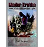 img - for [ MODOR EROTHE: BORN OF SHADOW/BORN OF LIGHT ] By Skrowran, Brad ( Author) 2003 [ Hardcover ] book / textbook / text book