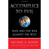 Accomplice to Evil: Iran and the War Against the Westby Michael A. Ledeen
