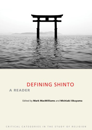 Defining Shinto: A Reader (Critical Categories in the Study of Religion)
