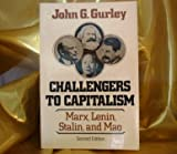 img - for Challengers to Capitalism, Marx, Lenin, Stalin, Mao, 2nd Edition, book / textbook / text book