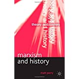 Marxism and History (Theory and History)by Matt Perry