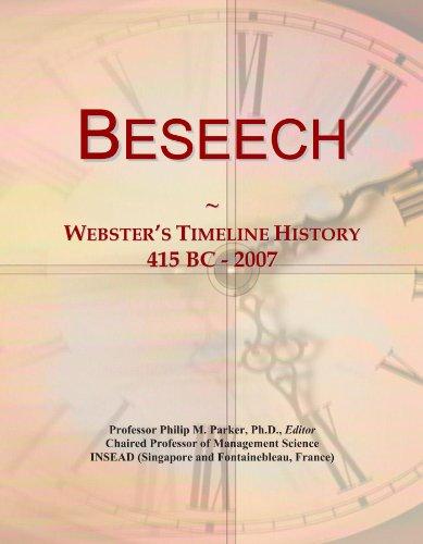 Beseech: Webster's Timeline History, 415 BC - 2007