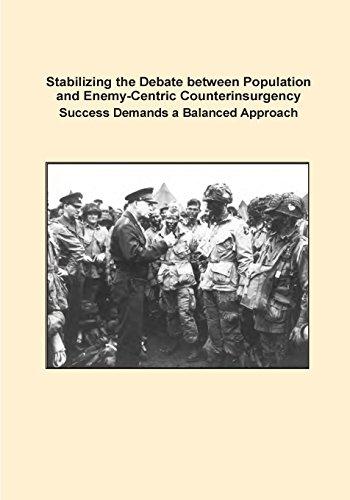Stabilizing the Debate between Population and Enemy-Centric Counterinsurgency Success Demands a Balanced Approach (Art of War)
