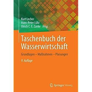 Taschenbuch der Wasserwirtschaft: Grundlagen - Maßnahmen - Planungen