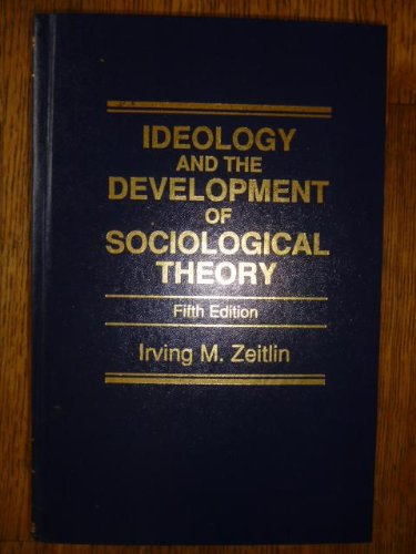 Ideology and the Development of Sociological Theory