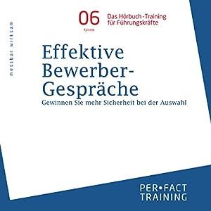 Effektive Bewerbergespräche (Hörbuch-Training für Führungskräfte 6) Hörbuch