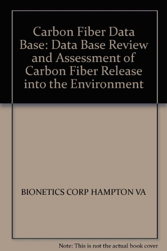Carbon Fiber Data Base: Data Base Review and Assessment of Carbon Fiber Release into the Environment PDF