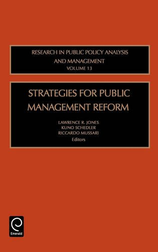 Strategies for Public Management Reform: 13 (Research in Public Policy Analysis and Management)
