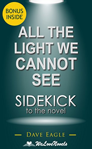 All the Light We Cannot See: A Sidekick to the Anthony Doerr