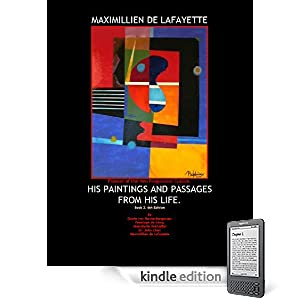 Maximillien de Lafayette Pioneer of the Neo Progressive Cubism: His Paintings and Passages from His Life. Volume 2. 6th Edition. (Maximillien de Lafayette Neo Cubism-1961-1980)