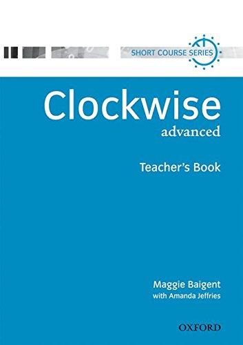 Clockwise Advanced: Teacher's Book: Teacher's Book Advanced level