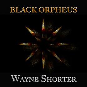 Black Orpheus (22 Original Tracks - Digitally Remastered)