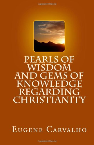 Pearls of Wisdom and Gems of Knowledge Regarding Christianity