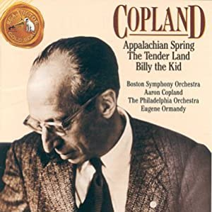 Copland: Appalachian Spring; The Tender Land (Orchestral Suite); Billy the Kid (Ballet Suite)