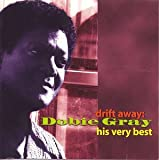Drift Away With Dobie Gray: His Very Best