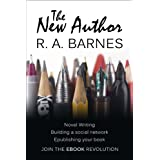 The New Author: Writing, Self-Publishing & Author Platforms ~ R. A. Barnes