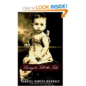 Living to Tell the Tale Gabriel Garcia Marquez and Edith Grossman
