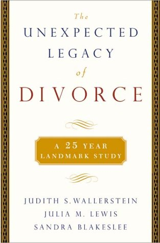 The Unexpected Legacy of Divorce: The 25 Year Landmark Study, Lewis,Julie Judith S./Lewis,Julia M./Blakeslee