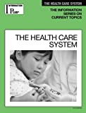 img - for The Health Care System (Information Plus Reference Series) book / textbook / text book