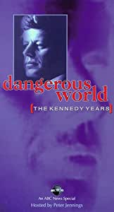 Dangerous World: The Kennedy Years [VHS]