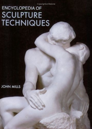 Encyclopedia of Sculpture Techniques