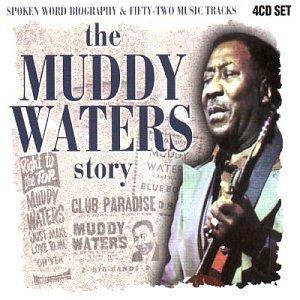 Muddy Waters - The Muddy Waters Story - Zortam Music