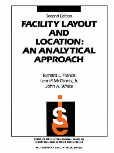 Facility Layout and Location: An Analytical Approach (2nd...