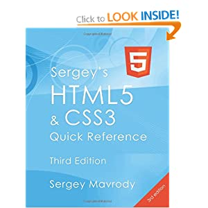 Sergey&#39;s HTML5 &amp; CSS3 Quick Reference: HTML5, CSS3 and APIs (3rd Edition)