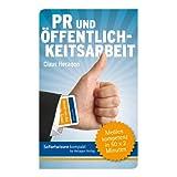 """Sofortwissen kompakt. PR und �ffentlichkeitsarbeit: Medienkompetenz in 50 x 2 Minutenvon """"Sofortwissen kompakt"""""""