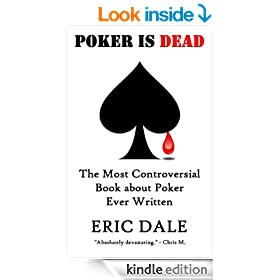 Poker is Dead: The Most Controversial Book about Poker Ever Written