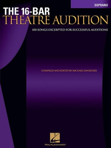 The 16-Bar Theatre Audition: 100 Songs Excerpted for...