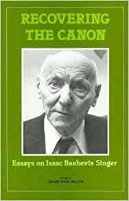 recovering the canon essays on isaac bashevis singer Recovering the canon essays on isaac bashevis singer studies in judaism in modern times v 8 recovering the canon essays on isaac bashevis singer.