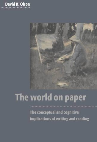 The World on Paper: The Conceptual and Cognitive Implications of Writing and Reading