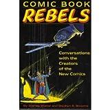 Comic Book Rebels: Conversations with the Creators of the New Comics