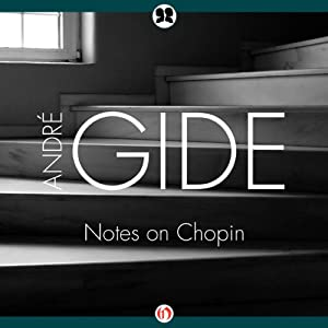 Notes on Chopin | [Andre Gide]