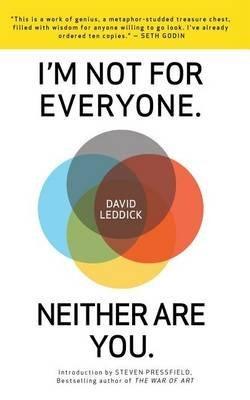 [(I'm Not for Everyone. Neither Are You.)] [By (author) David Leddick ] published on (April, 2014)