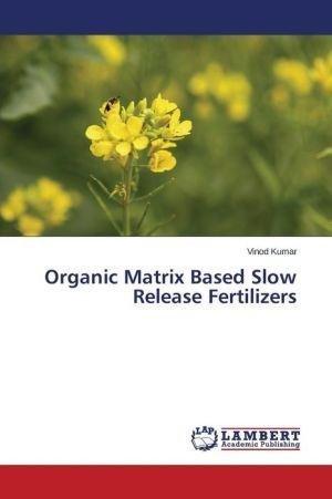 organic-matrix-based-slow-release-fertilizers-by-author-kumar-vinod-published-on-may-2015