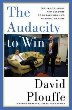 The Audacity to Win: The Inside Story and Lessons of Barack Obama's Historic Victory PDF