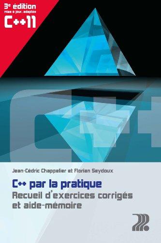 C++ par la pratique. Recueil d'exercices corrigés et aide-mémoire.