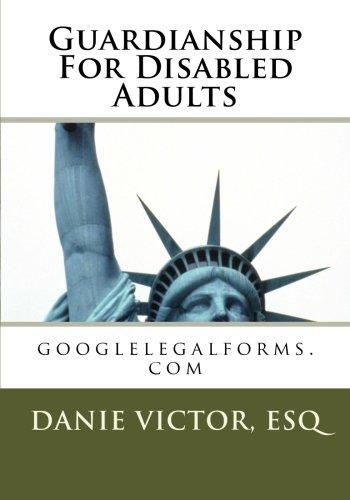 Guardianship for Disabled Adults: googlelegalforms.com PDF