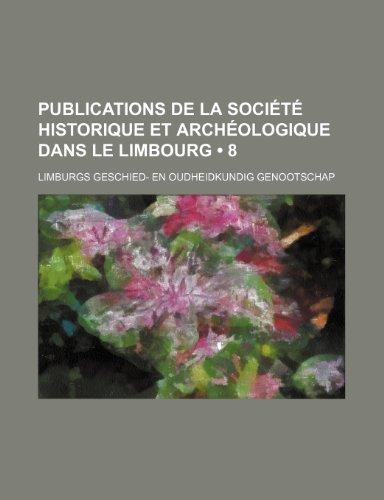 Publications de La Société Historique et Archéologique Dans le Limbourg (8)
