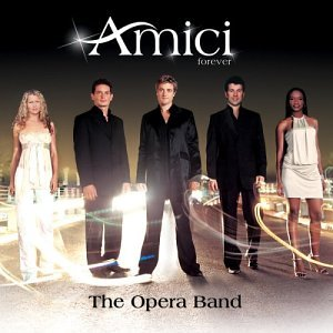 Amici Forever  - The Opera Band