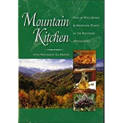 Mountain Kitchen-Uses of Wild Edible &#038; Medicinal Plants in the Southern Appalachians