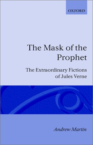 The Mask of the Prophet: The Extraordinary Fictions of Jules Verne