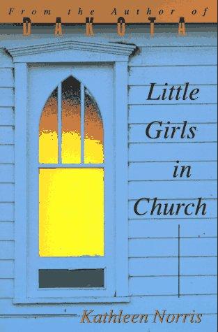 Little Girls in Church, KATHLEEN NORRIS