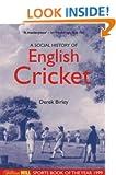 A Social History of English Cricket